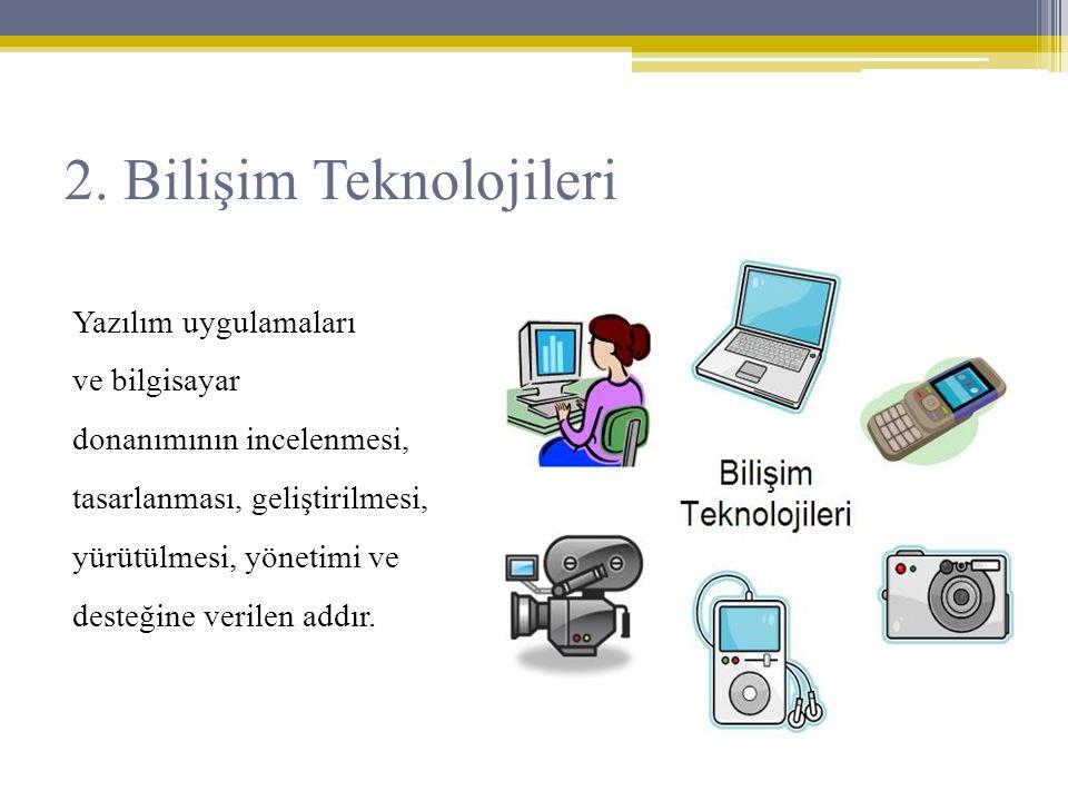 2. Bilişim Teknolojileri