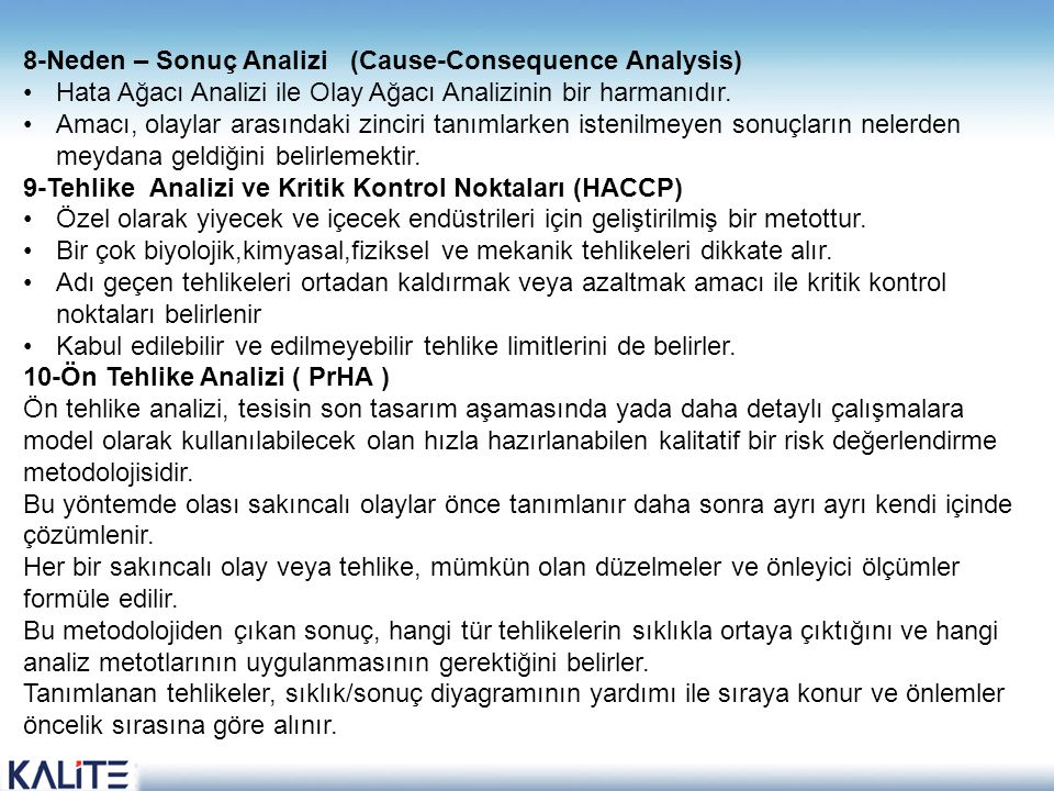 8-Neden – Sonuç Analizi (Cause-Consequence Analysis)