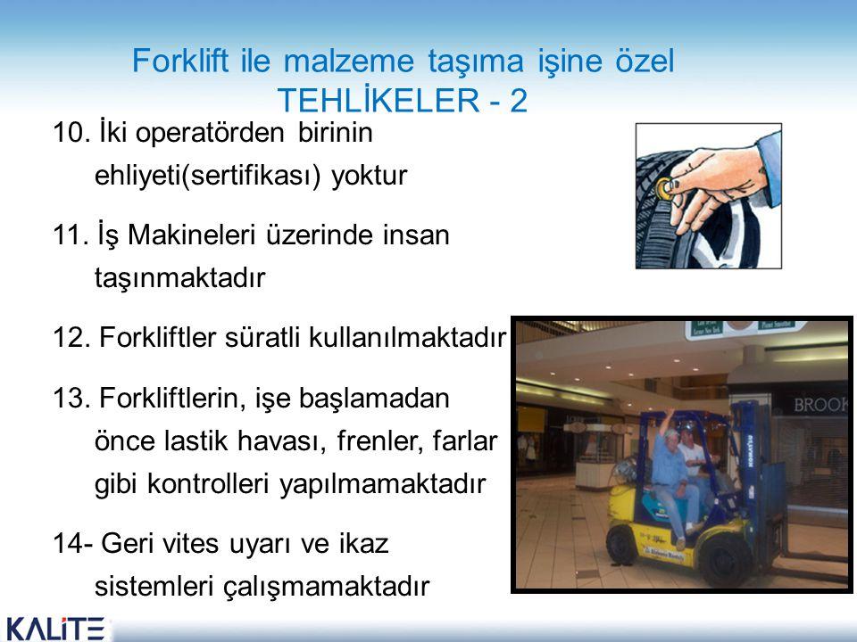 Forklift ile malzeme taşıma işine özel TEHLİKELER - 2