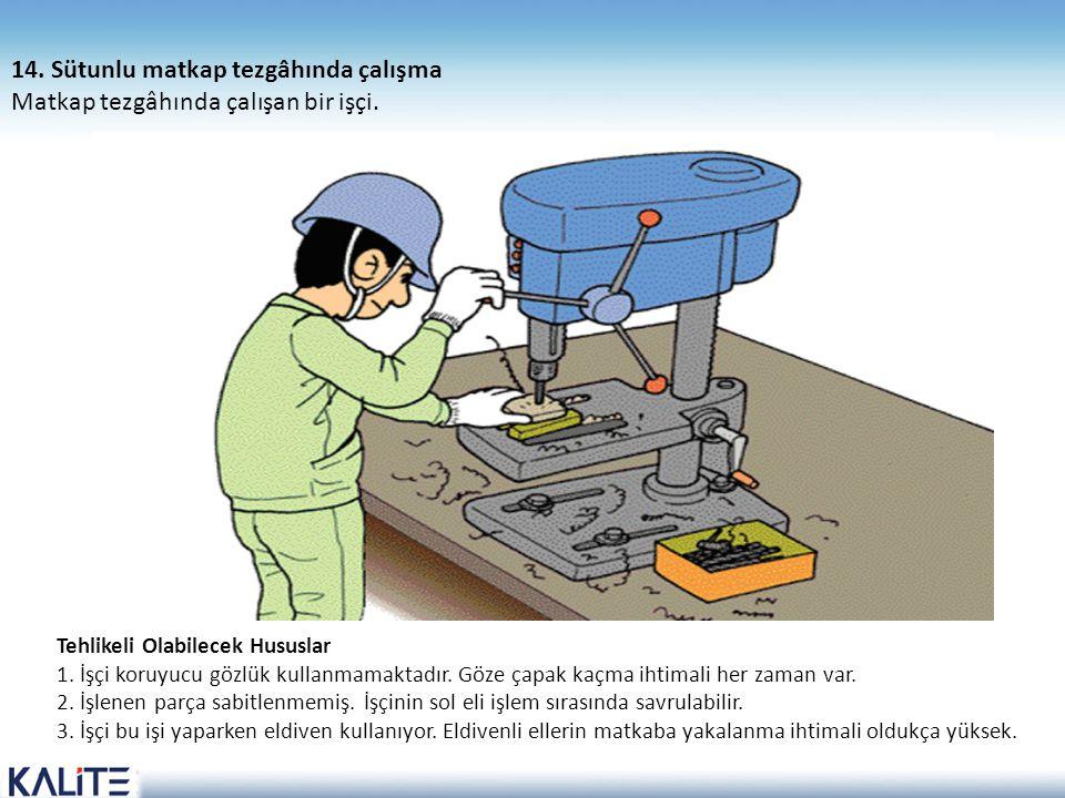 14. Sütunlu matkap tezgâhında çalışma