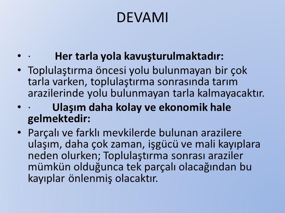 DEVAMI · Her tarla yola kavuşturulmaktadır: