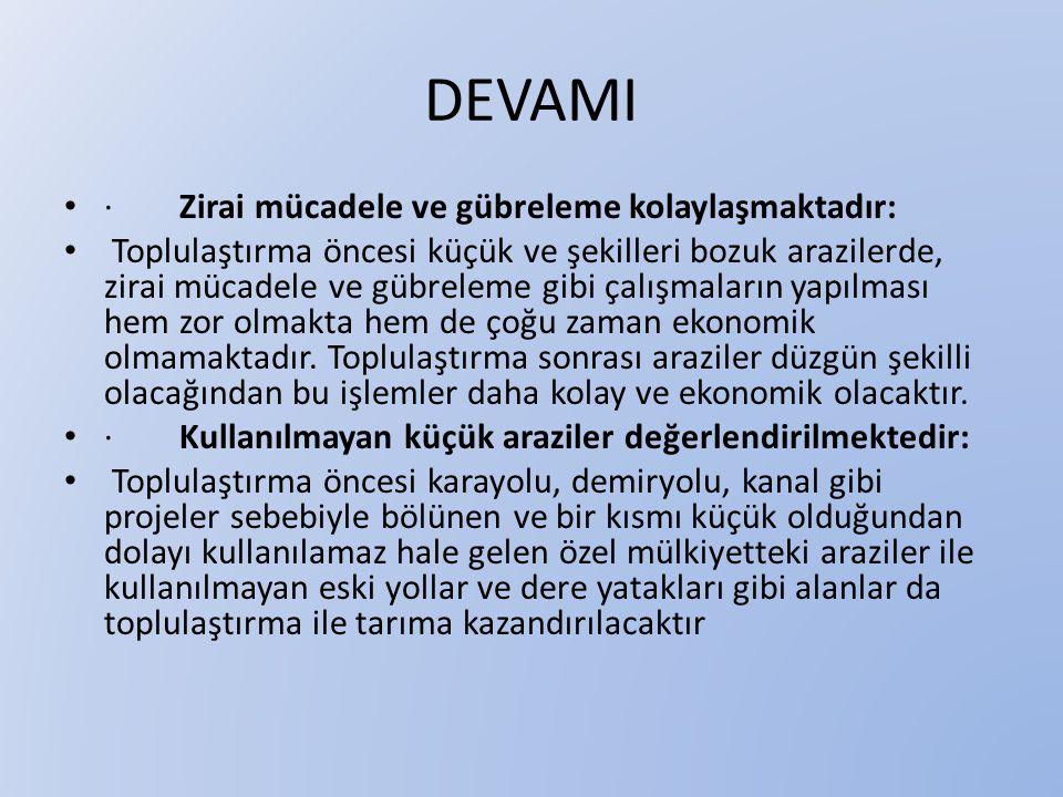 DEVAMI · Zirai mücadele ve gübreleme kolaylaşmaktadır: