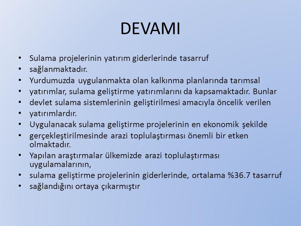 DEVAMI Sulama projelerinin yatırım giderlerinde tasarruf