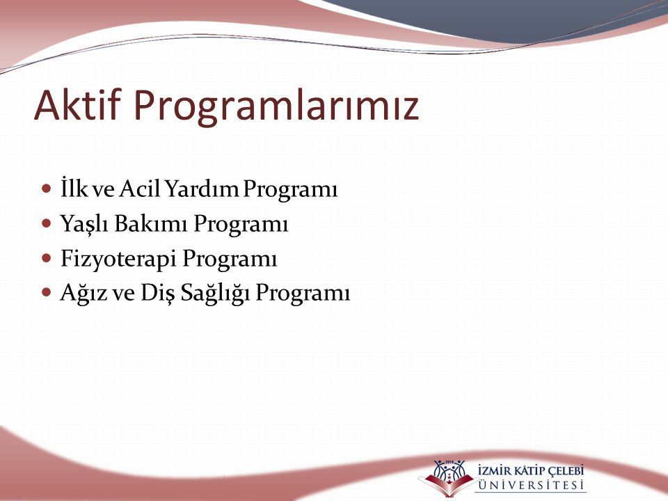 Aktif Programlarımız İlk ve Acil Yardım Programı Yaşlı Bakımı Programı