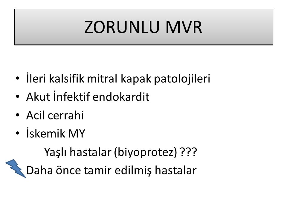 ZORUNLU MVR İleri kalsifik mitral kapak patolojileri