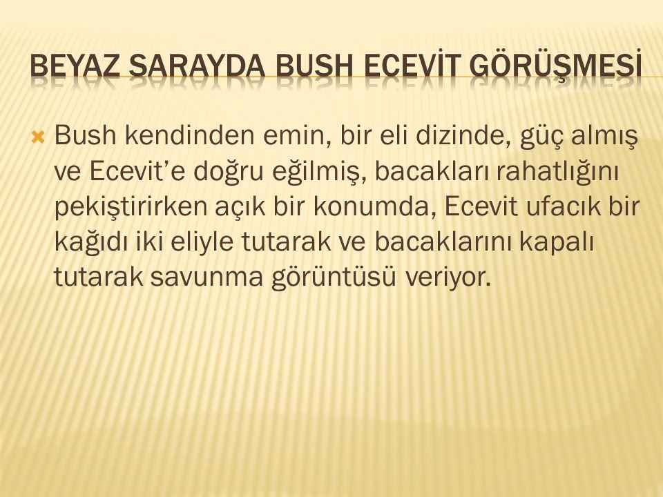BEYAZ SARAYDA BUSH ECEVİT GÖRÜŞMESİ