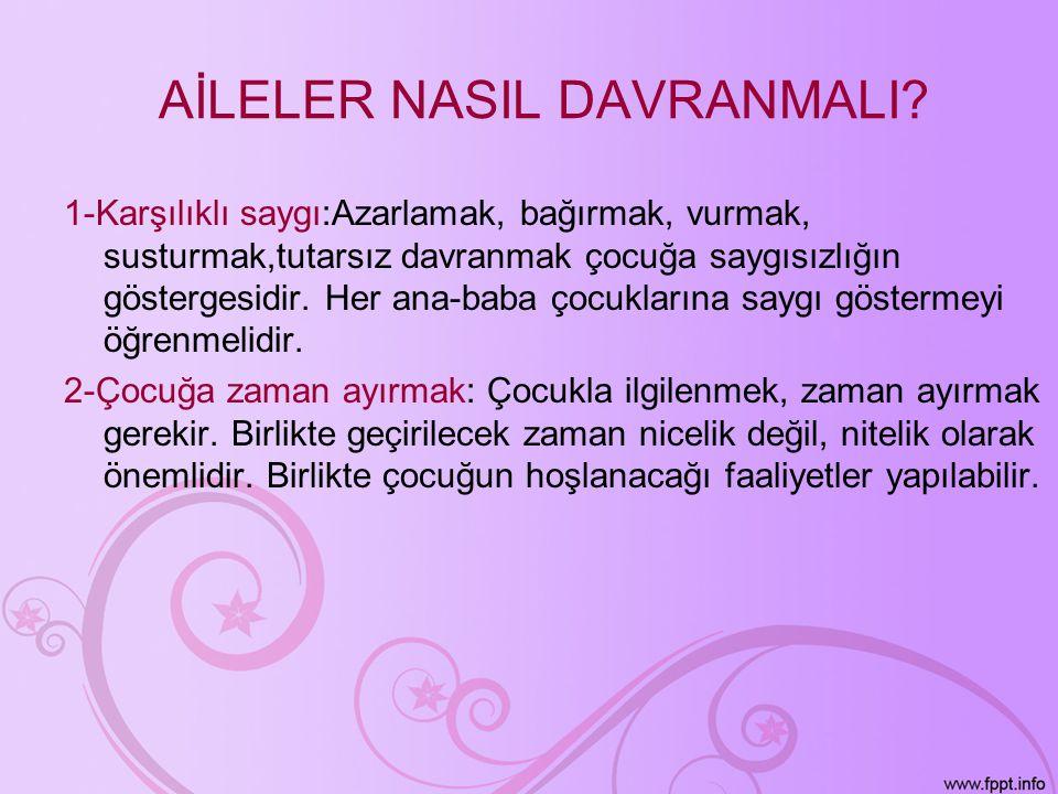 AİLELER NASIL DAVRANMALI