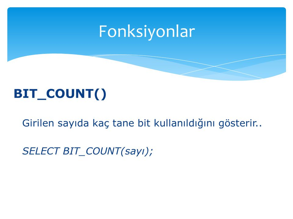 Fonksiyonlar BIT_COUNT()