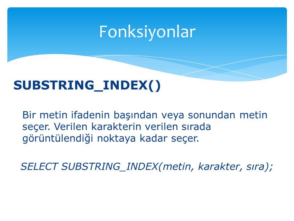 Fonksiyonlar SUBSTRING_INDEX()