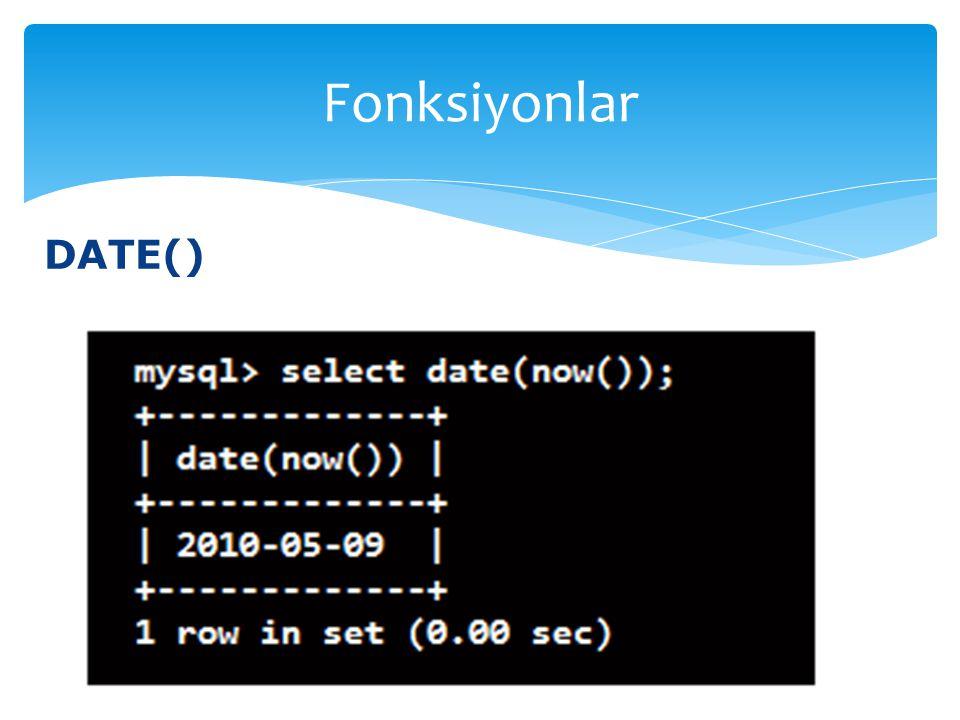 Fonksiyonlar DATE()