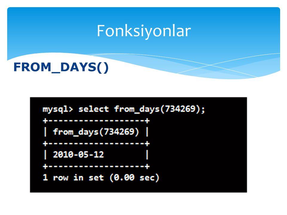 Fonksiyonlar FROM_DAYS()