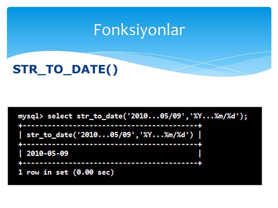 Fonksiyonlar STR_TO_DATE()