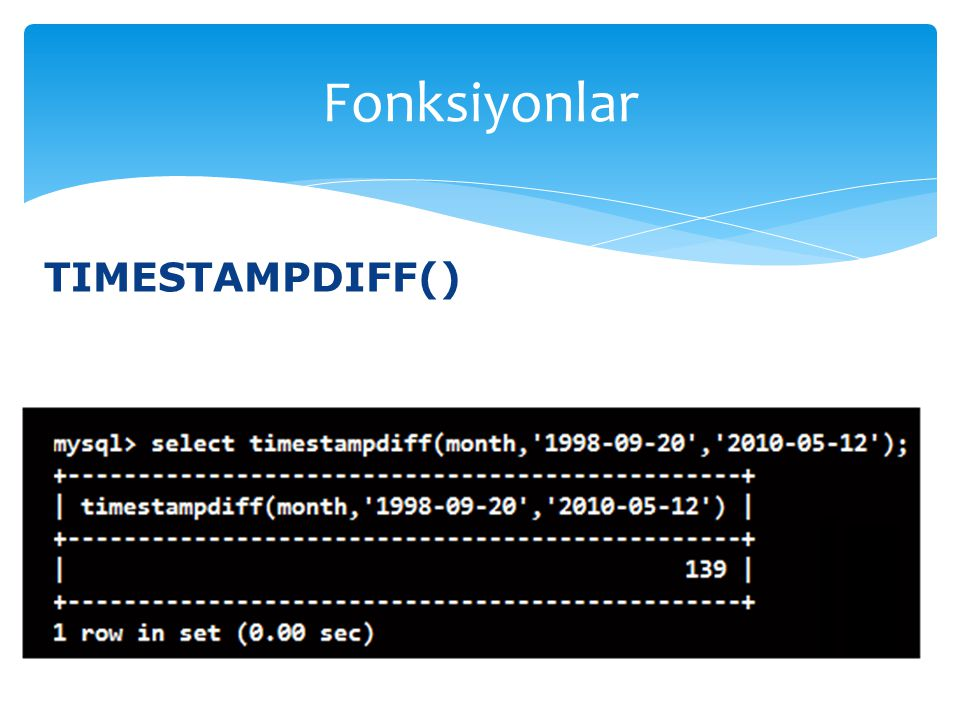 Fonksiyonlar TIMESTAMPDIFF()