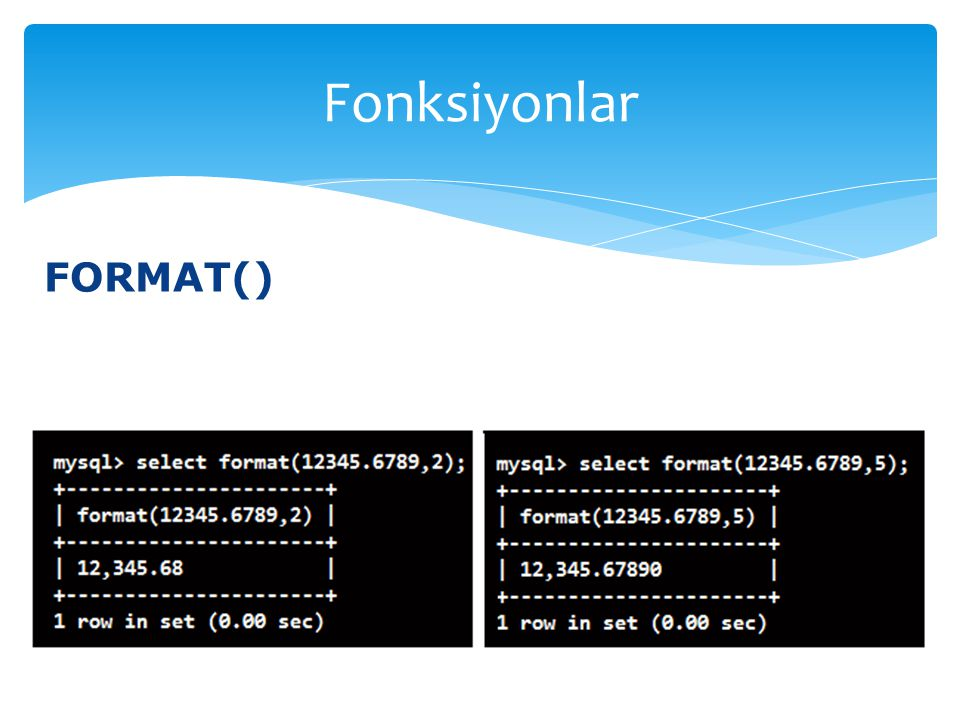 Fonksiyonlar FORMAT()
