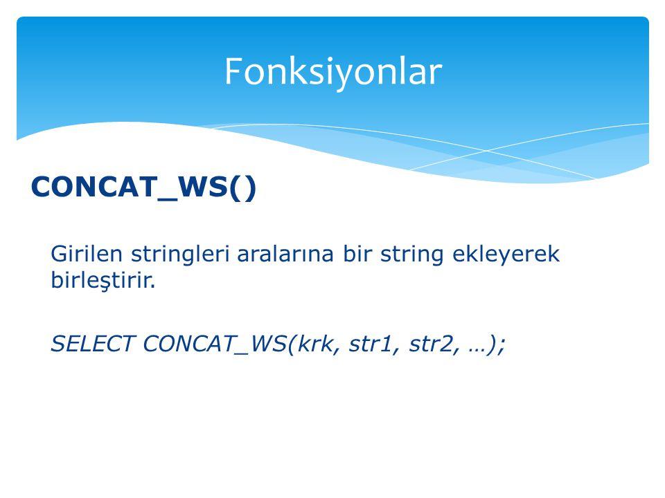 Fonksiyonlar CONCAT_WS()