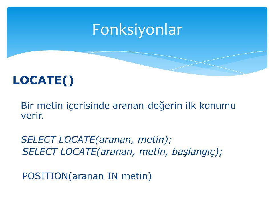 Fonksiyonlar LOCATE()