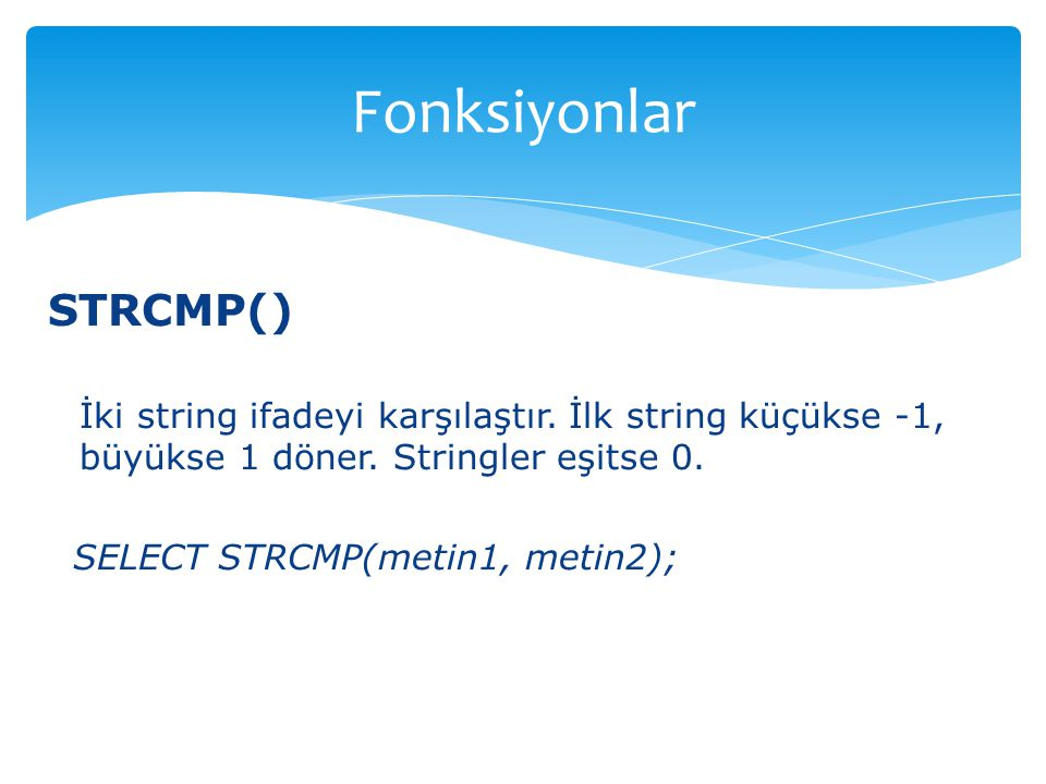 Fonksiyonlar STRCMP()