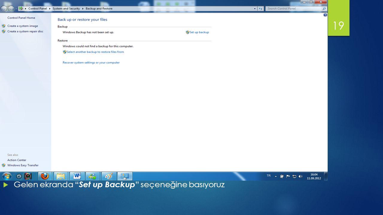 Gelen ekranda Set up Backup seçeneğine basıyoruz