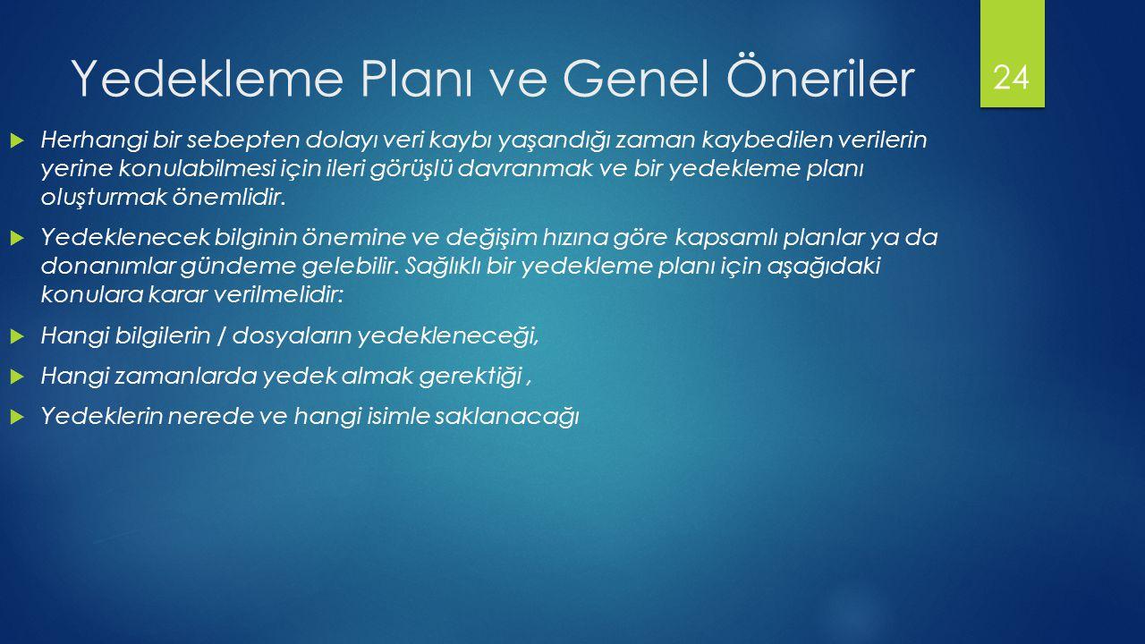 Yedekleme Planı ve Genel Öneriler