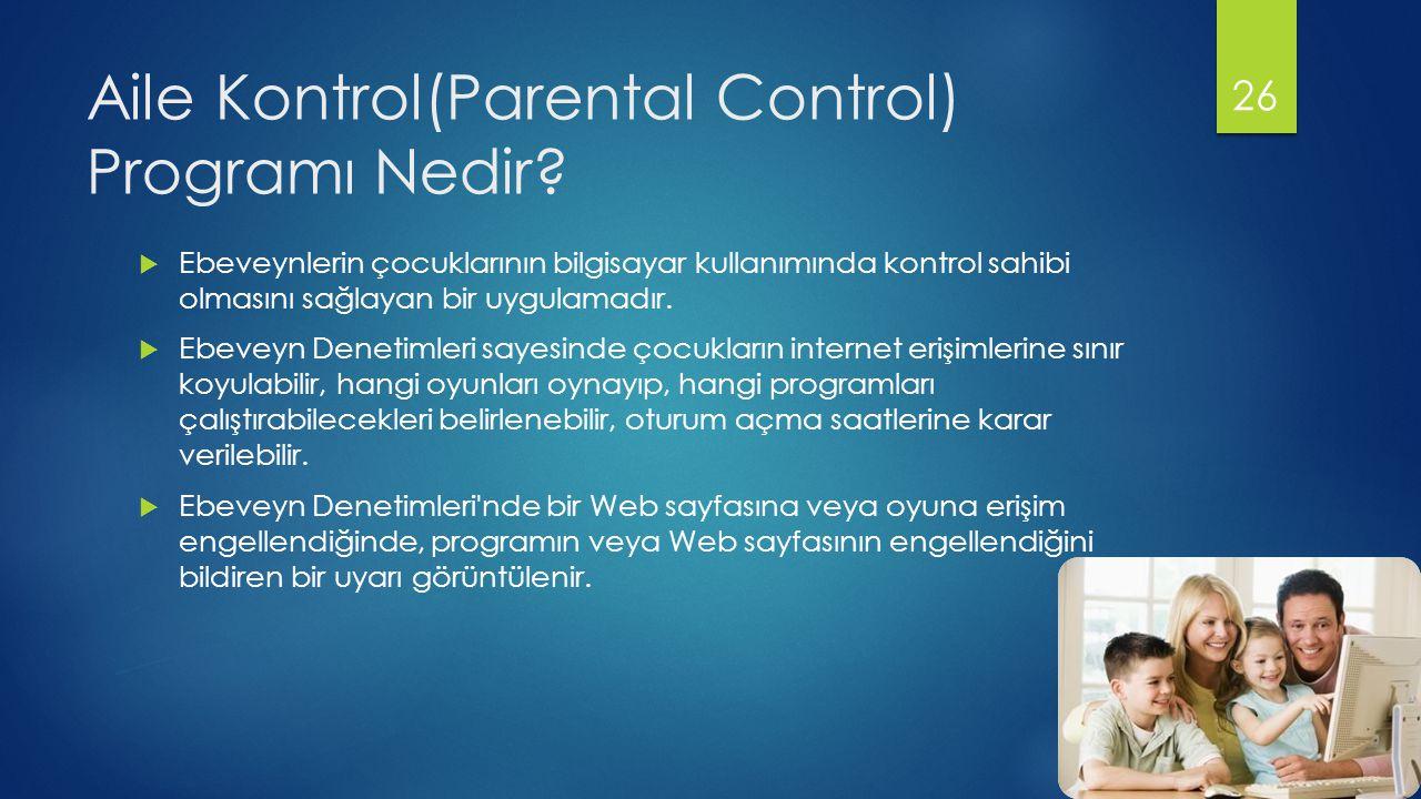 Aile Kontrol(Parental Control) Programı Nedir