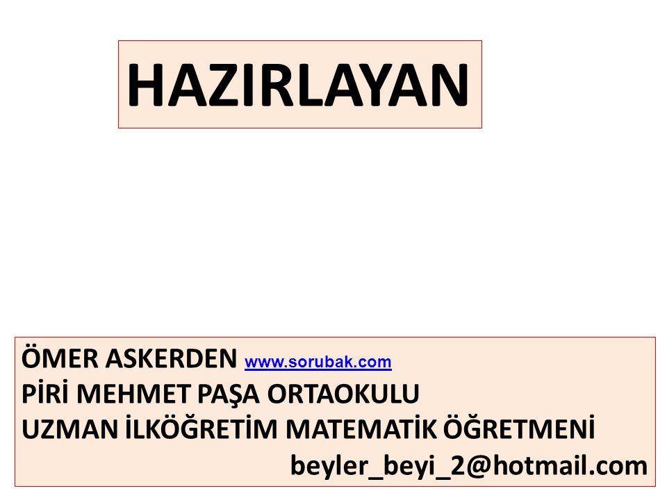 HAZIRLAYAN ÖMER ASKERDEN www.sorubak.com PİRİ MEHMET PAŞA ORTAOKULU