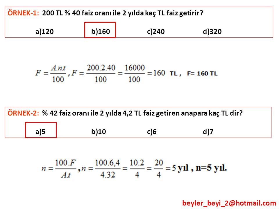 ÖRNEK-1: 200 TL % 40 faiz oranı ile 2 yılda kaç TL faiz getirir