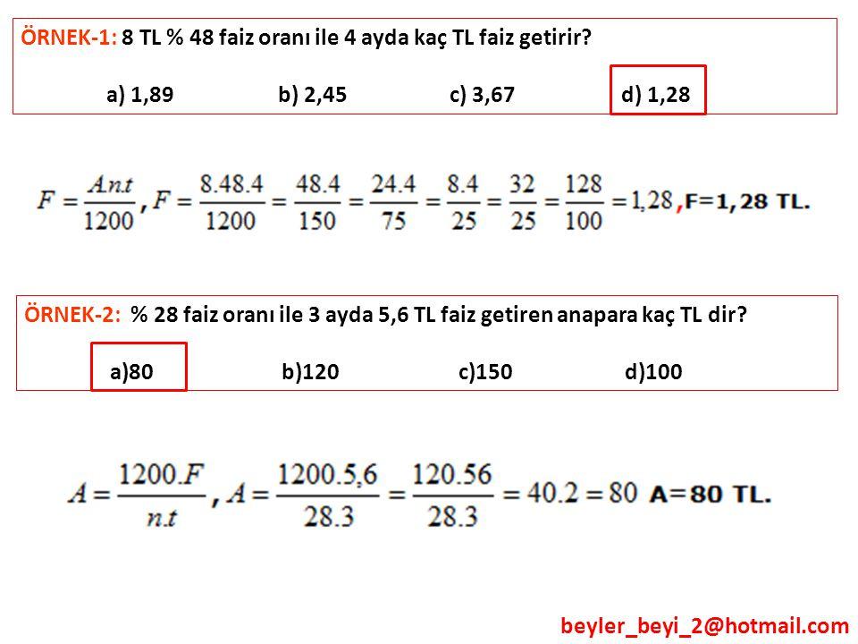 ÖRNEK-1: 8 TL % 48 faiz oranı ile 4 ayda kaç TL faiz getirir