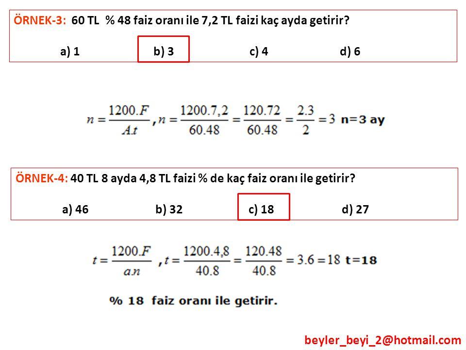 ÖRNEK-3: 60 TL % 48 faiz oranı ile 7,2 TL faizi kaç ayda getirir