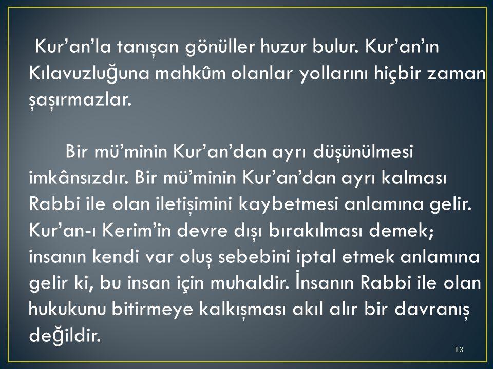 Kur'an'la tanışan gönüller huzur bulur