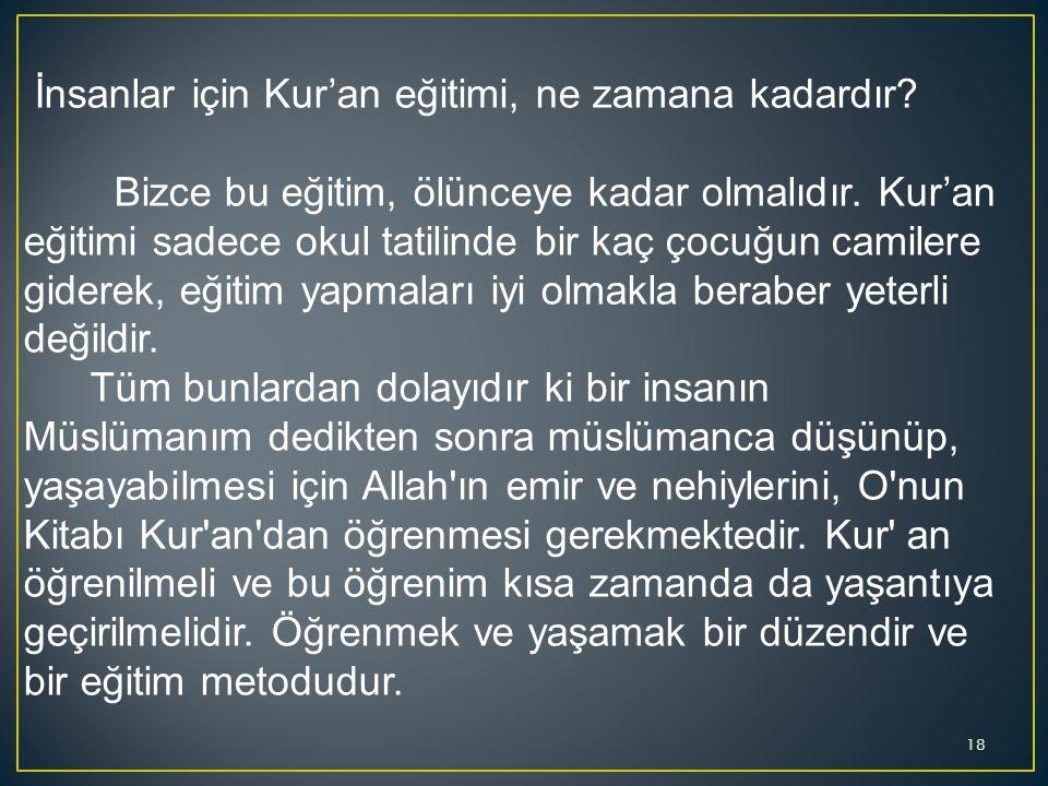 İnsanlar için Kur'an eğitimi, ne zamana kadardır