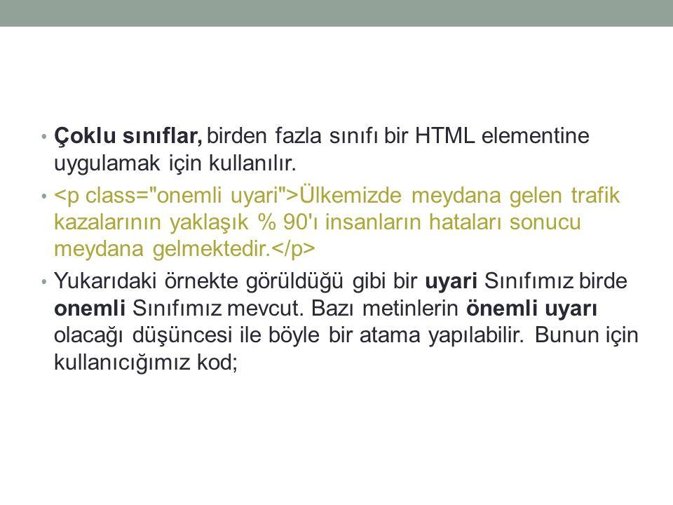 Çoklu sınıflar, birden fazla sınıfı bir HTML elementine uygulamak için kullanılır.