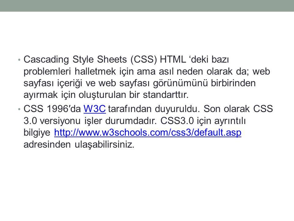 Cascading Style Sheets (CSS) HTML 'deki bazı problemleri halletmek için ama asıl neden olarak da; web sayfası içeriği ve web sayfası görünümünü birbirinden ayırmak için oluşturulan bir standarttır.