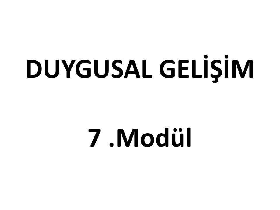 DUYGUSAL GELİŞİM 7 .Modül
