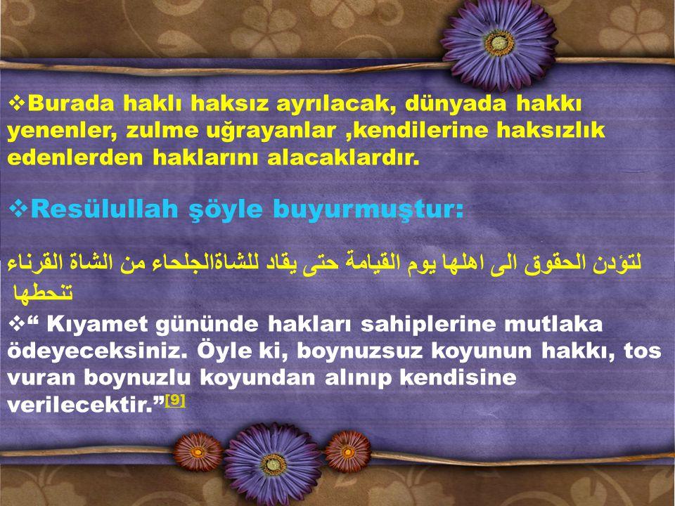 Resülullah şöyle buyurmuştur: