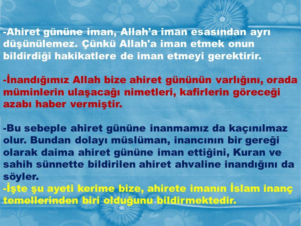 -Ahiret gününe iman, Allah a iman esasından ayrı düşünülemez
