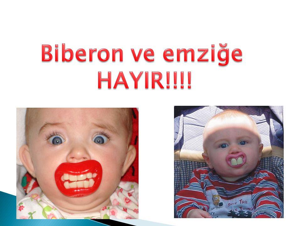 Biberon ve emziğe HAYIR!!!!