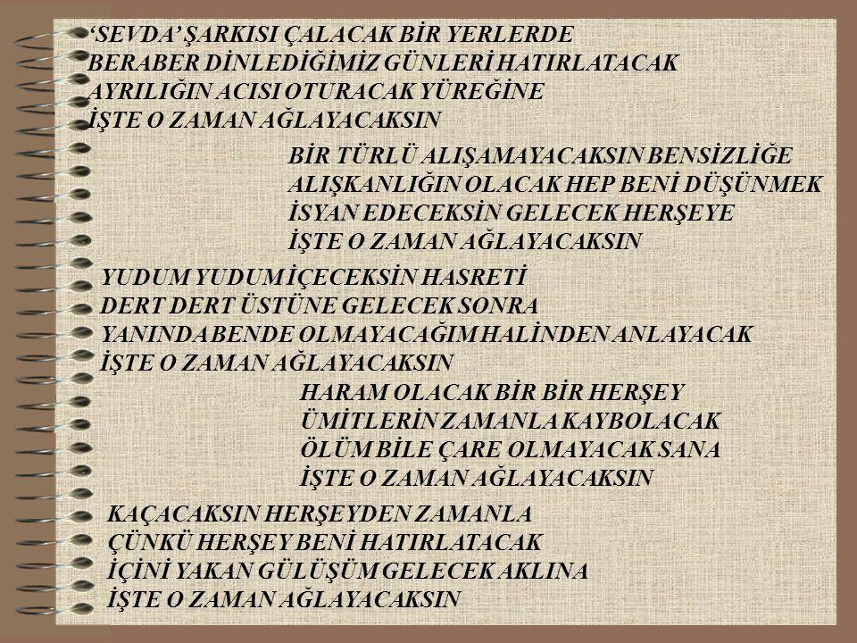 'SEVDA' ŞARKISI ÇALACAK BİR YERLERDE