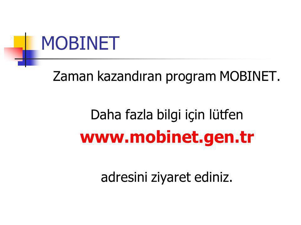 MOBINET www.mobinet.gen.tr Zaman kazandıran program MOBINET.
