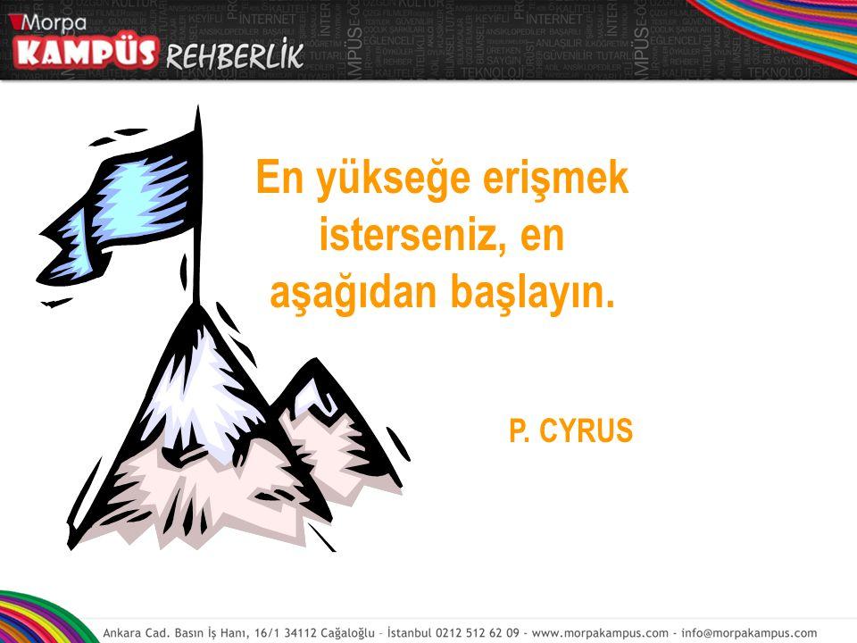 aşağıdan başlayın. P. CYRUS