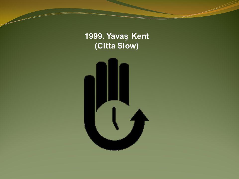 1999. Yavaş Kent (Citta Slow)