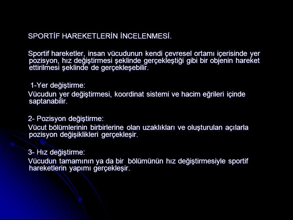 SPORTİF HAREKETLERİN İNCELENMESİ.