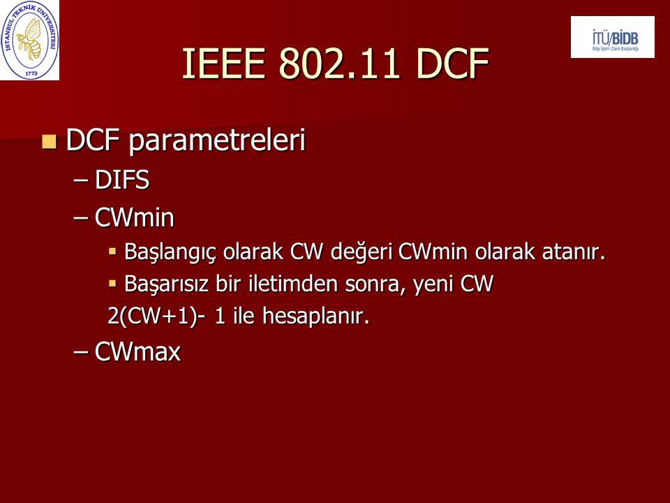 IEEE 802.11 DCF DCF parametreleri DIFS CWmin CWmax