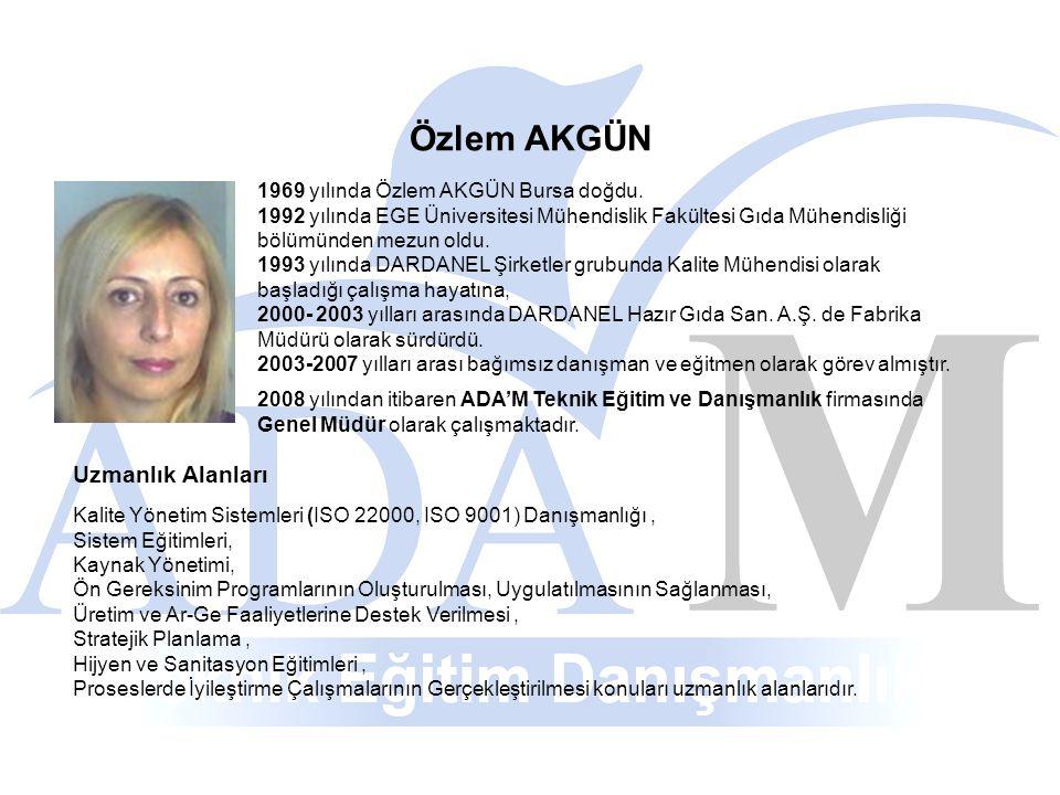 Özlem AKGÜN Uzmanlık Alanları 1969 yılında Özlem AKGÜN Bursa doğdu.