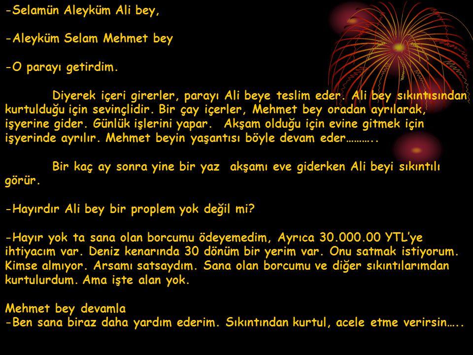 -Selamün Aleyküm Ali bey,