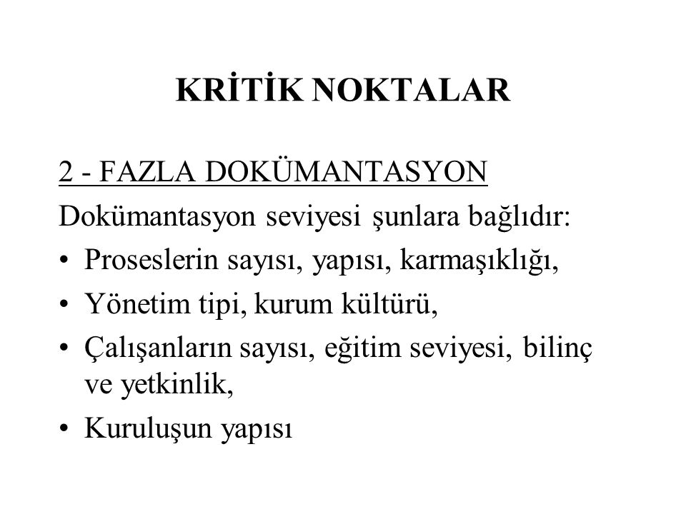 KRİTİK NOKTALAR 2 - FAZLA DOKÜMANTASYON