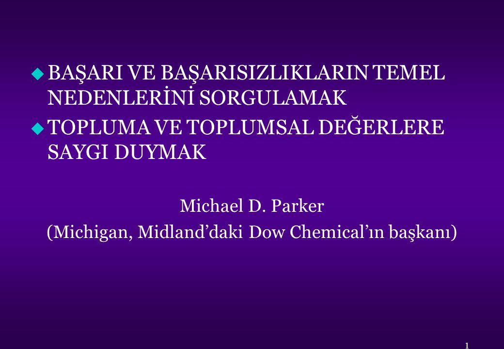 (Michigan, Midland'daki Dow Chemical'ın başkanı)