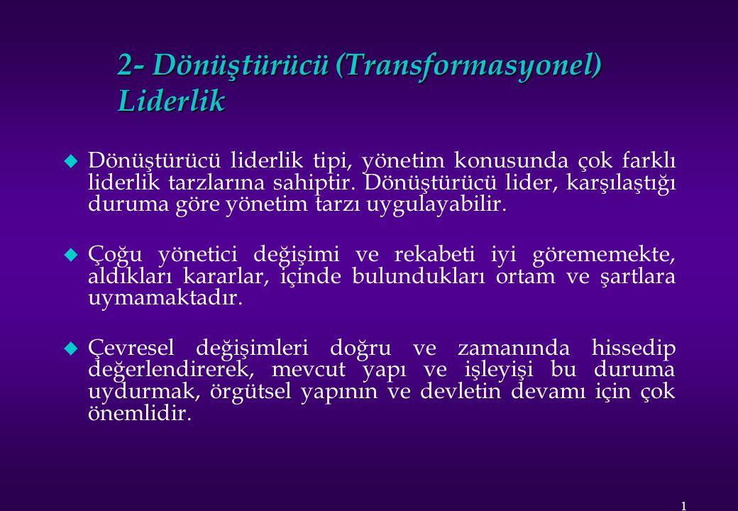 2- Dönüştürücü (Transformasyonel) Liderlik
