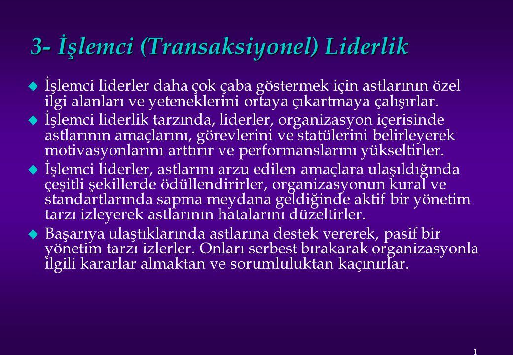 3- İşlemci (Transaksiyonel) Liderlik