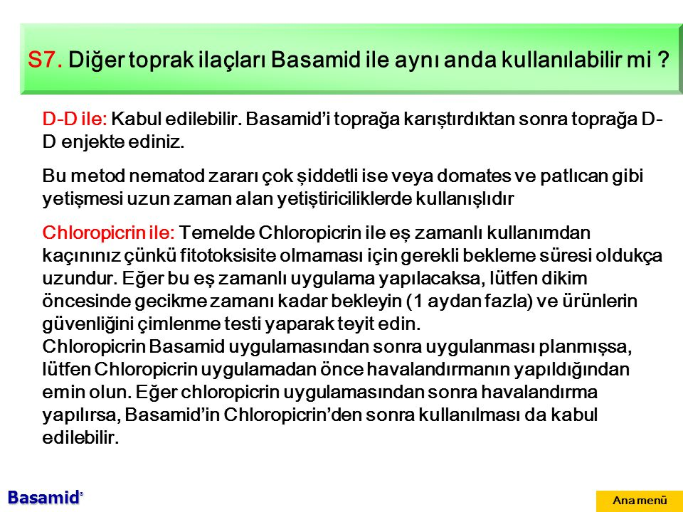 S7. Diğer toprak ilaçları Basamid ile aynı anda kullanılabilir mi