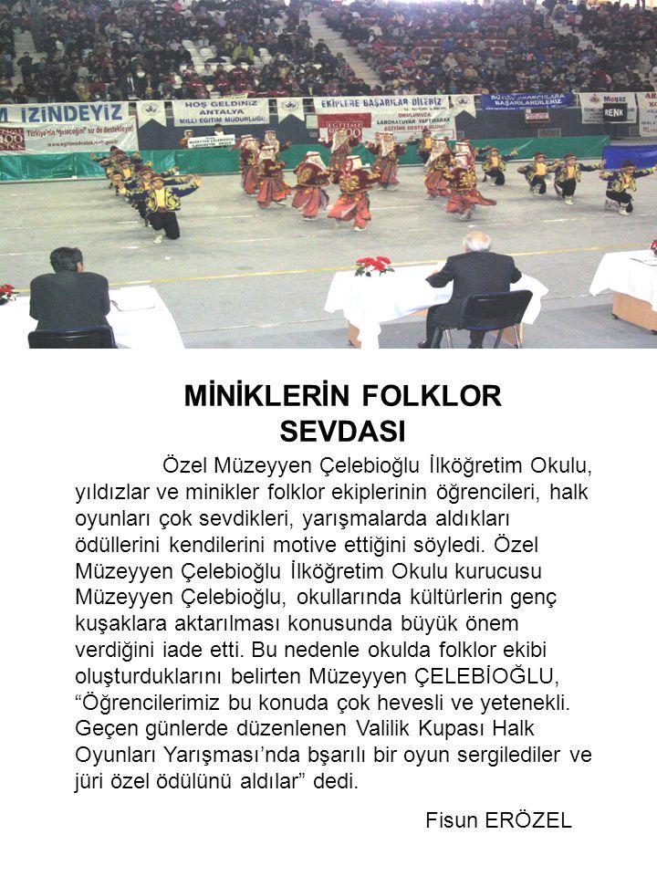 MİNİKLERİN FOLKLOR SEVDASI